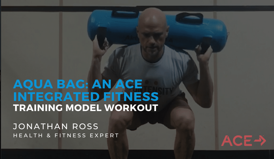 Aktiv® AQUA BAG – An ACE Integrated Fitness Training® Model Workout