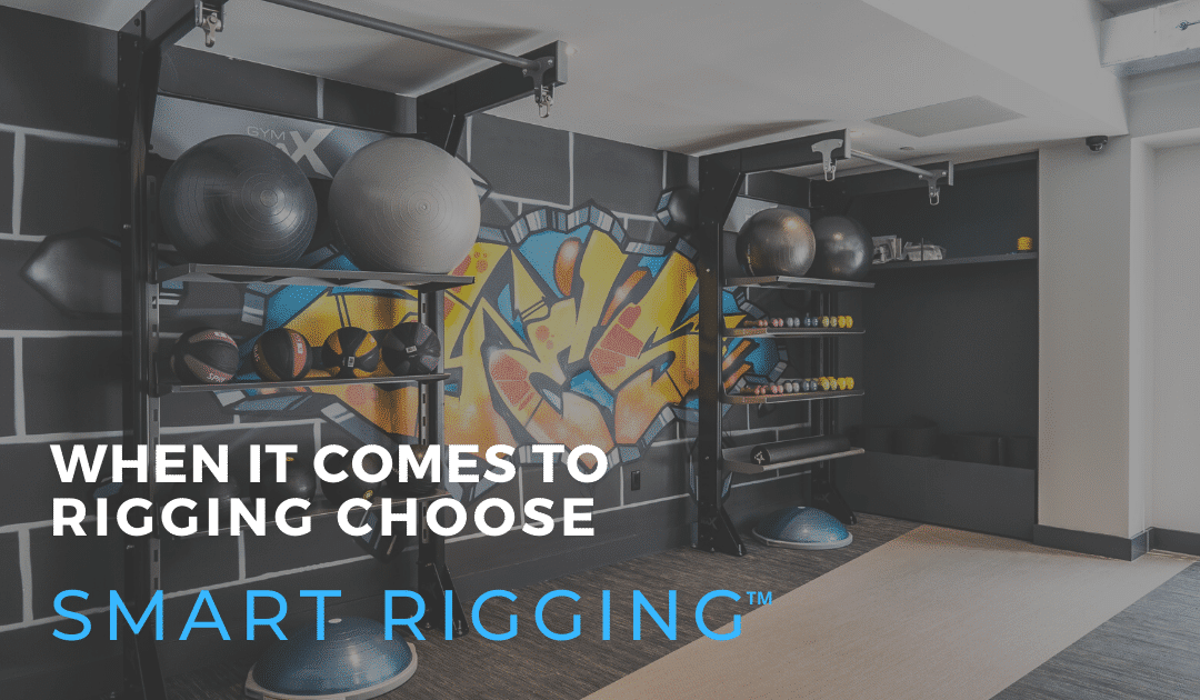 A Rig is Not a Rig – Understanding The Opportunities in Selecting Smart Rigging™