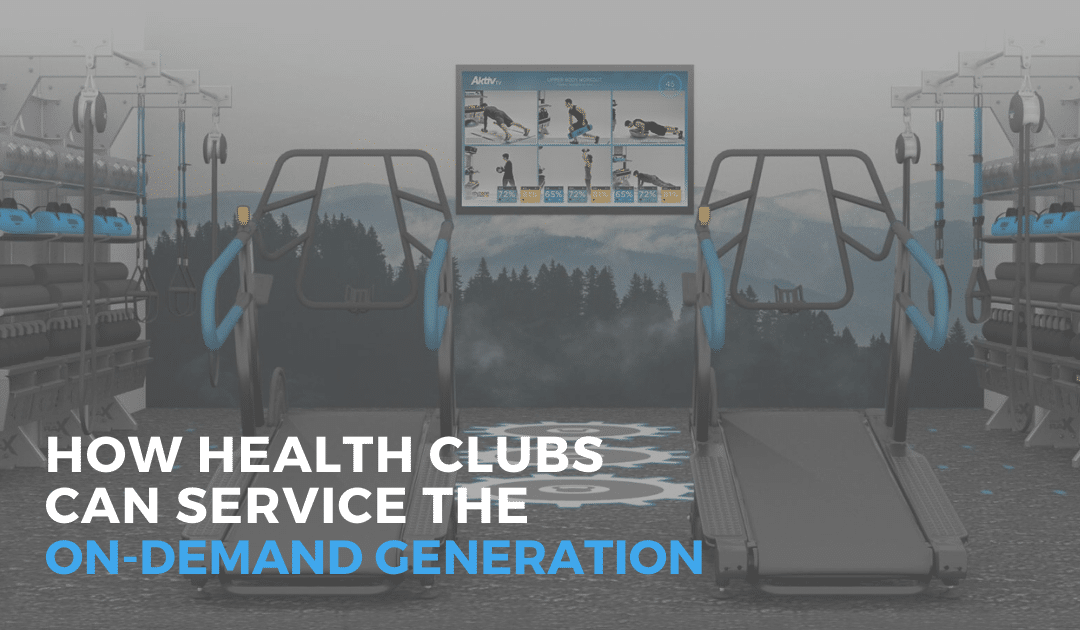 How Health Clubs Can Service the On-Demand Generation