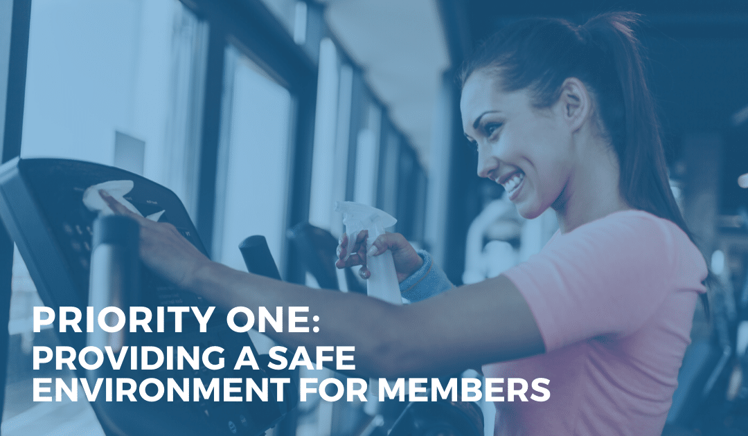 Priority One: Providing a Safe Fitness Environment for Members